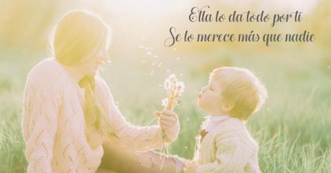 ¡Tu madre se merece lo mejor! Agradéceselo